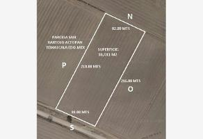Foto de terreno industrial en venta en 16 de septiembre 000, san bartolome actopan, temascalapa, méxico, 5550114 No. 01