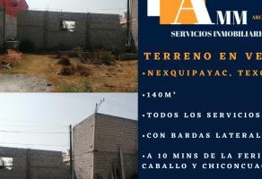 Foto de terreno habitacional en venta en San Cristóbal Nexquipayac, Atenco, México, 19988532,  no 01