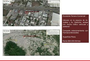 Foto de terreno comercial en renta en avenida benito juárez y avenida zertuche , cerro de la silla uc, guadalupe, nuevo león, 0 No. 01