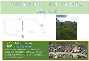 Foto de terreno habitacional en venta en avenida palmas, colonia recibitas , san juan de las huertas, zinacantepec, méxico, 0 No. 01