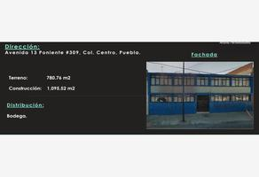 Foto de nave industrial en venta en avenida13 poniente 309, centro, puebla, puebla, 7616469 No. 01