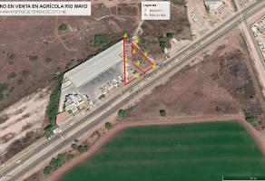 Foto de terreno habitacional en venta en boulevard luis donaldo colosio murrieta poligono ii 5 , der agrícola, navojoa, sonora, 12812497 No. 01