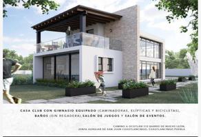 Foto de terreno habitacional en venta en camino a ocotlan 312, nuevo león, cuautlancingo, puebla, 16917272 No. 01