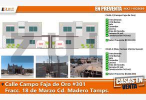 Foto de casa en venta en campo faja de oro 301, 18 de marzo, ciudad madero, tamaulipas, 0 No. 01