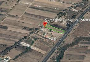 Foto de terreno habitacional en venta en carretera federal méxico - puebla , san matías tlalancaleca, san matías tlalancaleca, puebla, 16757250 No. 01