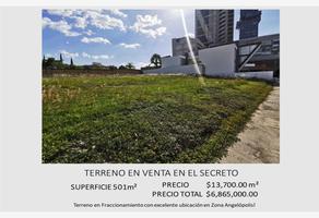 Foto de terreno habitacional en venta en el secreto , lomas de angelópolis ii, san andrés cholula, puebla, 0 No. 01
