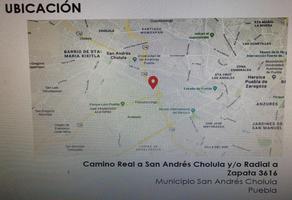 Foto de terreno habitacional en venta en fabuloso terreno en camino real a san andrés cholulay/o radial a zapata 3616 , san andrés cholula, san andrés cholula, puebla, 11326355 No. 01