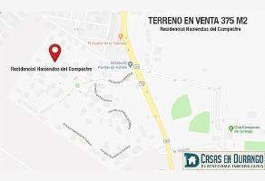 Foto de terreno habitacional en venta en hhaciendas 123, villas campestre, durango, durango, 6588384 No. 01