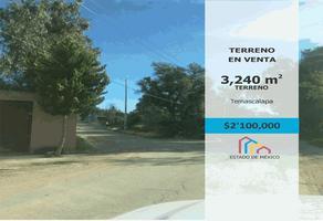 Foto de terreno habitacional en venta en ignacio zaragoza , presa del rey, temascalapa, méxico, 0 No. 01