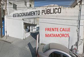 Foto de terreno comercial en venta en mariano matamoros , monterrey centro, monterrey, nuevo león, 18176868 No. 01