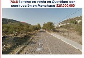 Foto de terreno habitacional en venta en menchaca 0, victoria popular, querétaro, querétaro, 0 No. 01