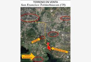 Foto de terreno habitacional en venta en san francisco totimehuacan , san francisco totimehuacan, puebla, puebla, 17389032 No. 01