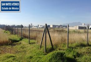 Foto de terreno habitacional en venta en  , san mateo atenco centro, san mateo atenco, méxico, 11777001 No. 01