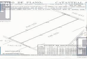 Foto de terreno habitacional en venta en  , zaragoza, juárez, chihuahua, 11766046 No. 01