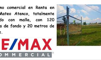 Foto de terreno comercial en renta en adolfo lopez mateos , san mateo atenco centro, san mateo atenco, méxico, 10675436 No. 01